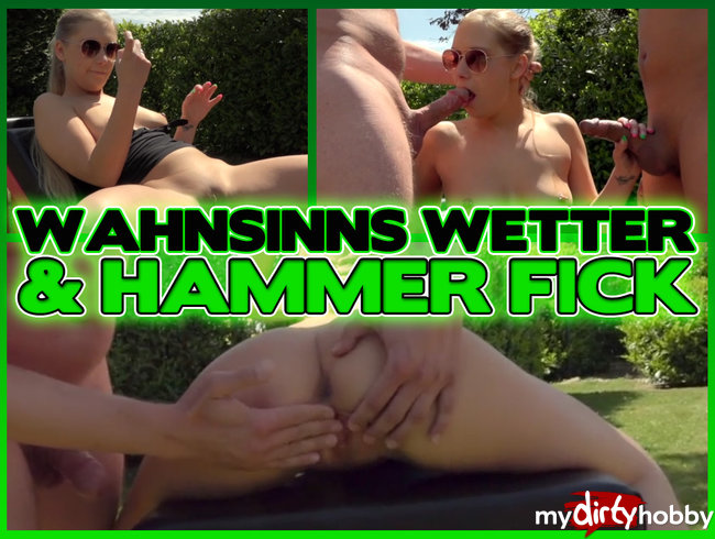 Wahnsinns Wetter & HAMMER FICK
